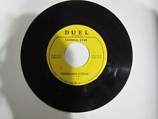 CARROLL DYER Gonna Make A Break ROCKABILLY COUNTRY Duel 666D-2347 45 rpm HEAR