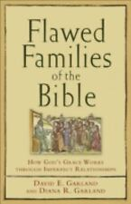 Flawed Families of the Bible: How Gods Grace Works through Imperfect Relationshi