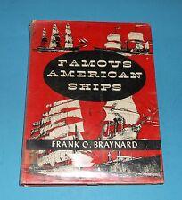 FAMOUS AMERICAN SHIPS HC/DJ 1956 Frank O. Braynard History Boats Navy - I