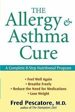 The Allergy and Asthma Cure : A Complete 8-Step Nutritional Program by Fred...