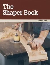 The Shaper Book by Lonnie Bird (1997, Paperback)
