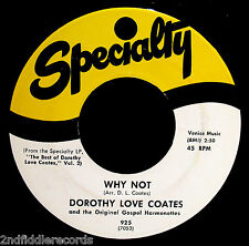 DOROTHY LOVE COATES-Why Not & Jesus Knows It All-Rarer Gospel 45-SPECIALTY #925