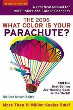 What Color Is Your Parachute 2006: A Practical Manual for Job-hunters And Career