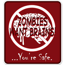"""Zombies Want Brains Youre Safe car bumper sticker decal 4"""" x 4"""""""