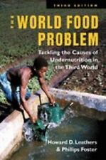 The World Food Problem: Tackling the Causes of Undernutrition in the Third Worl
