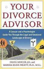 Your Divorce Advisor : A Lawyer and a Psychologist GuideYou Through the Legal a