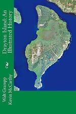 Drayton Island: an Illustrated History by Walt Grampp and Kevin McCarthy...