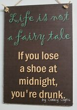 Fairy Tale Drunk Sign - wine beer pub bar shoes stiletto rum rustic life fridge