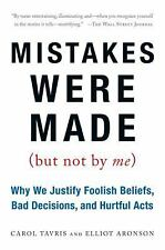 Mistakes Were Made (But Not by Me): Why We Justify Foolish Beliefs, Bad Decisio