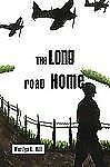The Long Road Home by Marilyn L. Hill (2009, Paperback)