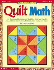 Quilt Math : 100 Reproducible Activities That Give Kids Fun Practice in...