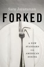 Forked : A New Standard for American Dining by Saru Jayaraman (2016, Hardcover)