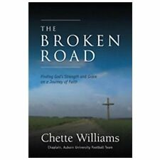 NEW - The Broken Road: Finding God's Strength and Grace on a Journey of Faith