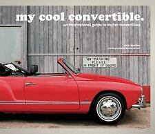 My Cool Convertible An Inspirational Guide to Stylish Convertibles by C Haddon