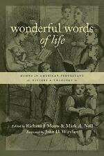 Wonderful Words of Life : Hymns in American Protestant History and Theology...