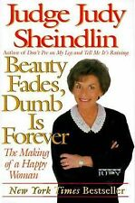 Beauty Fades, Dumb is Forever by Judy Sheindlin (Hardback, 2000)