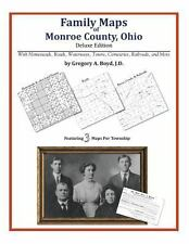 Family Maps of Monroe County, Ohio, Deluxe Edition : With Homesteads, Roads,...