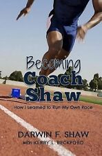2DAY SHIPPING | Becoming Coach Shaw: How I Learned to Run My Own Race, PAPERBACK
