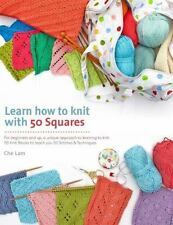 Learn How to Knit with 50 Squares : For Beginners and up, a Unique Approach...