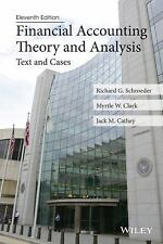 Financial Accounting Theory and Analysis: Text and Cases 11E by Schroeder, Clark