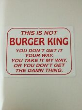 This Is Not Burger King Funny Gift PVC  Street Sign bar man cave 8.5 x12