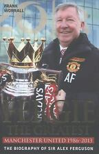 Fergie the Greatest: Manchester United 1986-2013: The Biography of Sir Alex Ferg