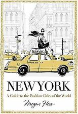 New York : A Guide to the Fashion Cities of the World by Megan Hess (2016)