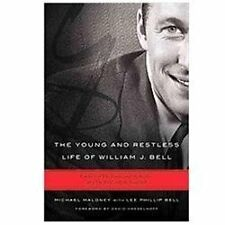 The Young and Restless Life of William J. Bell  by Michael Maloney (2012, Hrdbk)