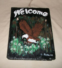 Handmade Hanging Slate Eagle Welcome Sign Hand Painted Signed Welcome Eagle EUC