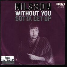 """7"""" Nilsson Without You / Gotta Get Up 70`s RCA"""