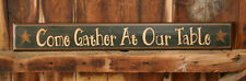 """New Primitive Country Stars Dining Room COME GATHER AT OUR TABLE Wood Sign 35"""""""