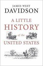 A Little History of the United States by James West Davidson (2015, Hardcover)
