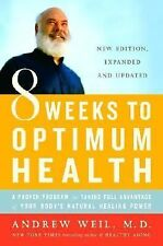 8 Weeks to Optimum Health : A Proven Program for Taking Full Advantage of...