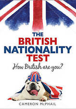 The British Nationality Test: How British are You?, Cameron McPhail, New Book