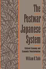 The Postwar Japanese System : Cultural Economy and Economic Transformation by...