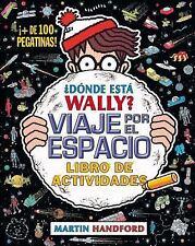 Donde Esta Wally? Viaje Por el Espacio : LIBRO DE ACTIVIDADES by Martin...