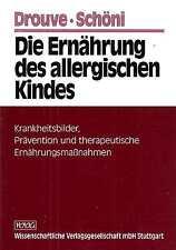 Die Ernährung des allergischen Kindes * Drouve Schöni 1995