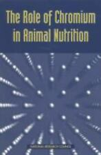 The Role of Chromium in Animal Nutrition by Animal Nutrition Staff, Board on...