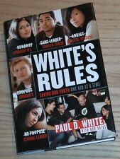 WHITE'S RULES Signed By PAUL WHITE Rare 1st/1st H/C w Full Numberline 2007