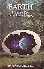 Earth, Pleiadian Keys to the Living Library by Barbara Marciniak
