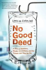 No Good Deed : A Story of Medicine, Murder Accusations, and the Debate over...