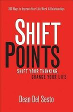 ShiftPoints : Shift Your Thinking, Change Your Life by Dean Del Sesto (2013, Pa…