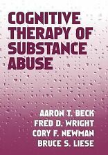 Cognitive Therapy of Substance Abuse by Aaron T. Beck, Cory F. Newman, Bruce...