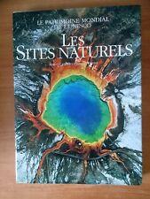 LE PATRIMOINE MONDIAL DE L'UNESCO : LES SITES NATURELS