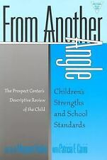 From Another Angle: Children's Strengths and School Standards : The Prospect Cen