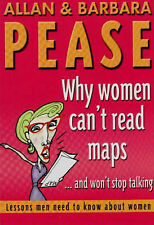 Allan Pease, Barbara Pease Why Women Can't Read Maps and Won't Stop Talking: Les