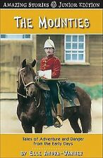 The Mounties (JR): Tales of Adventure and Danger From the Early Days (Amazing St