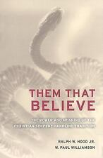 Them That Believe: The Power and Meaning of the Christian Serpent-Handling Tradi