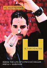 NEW - H Is for Healing by Schaeffer, Hl