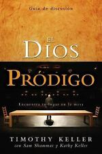 Dios prodigo guia del Discusion : Finding Your Place at the Table by Timothy...
